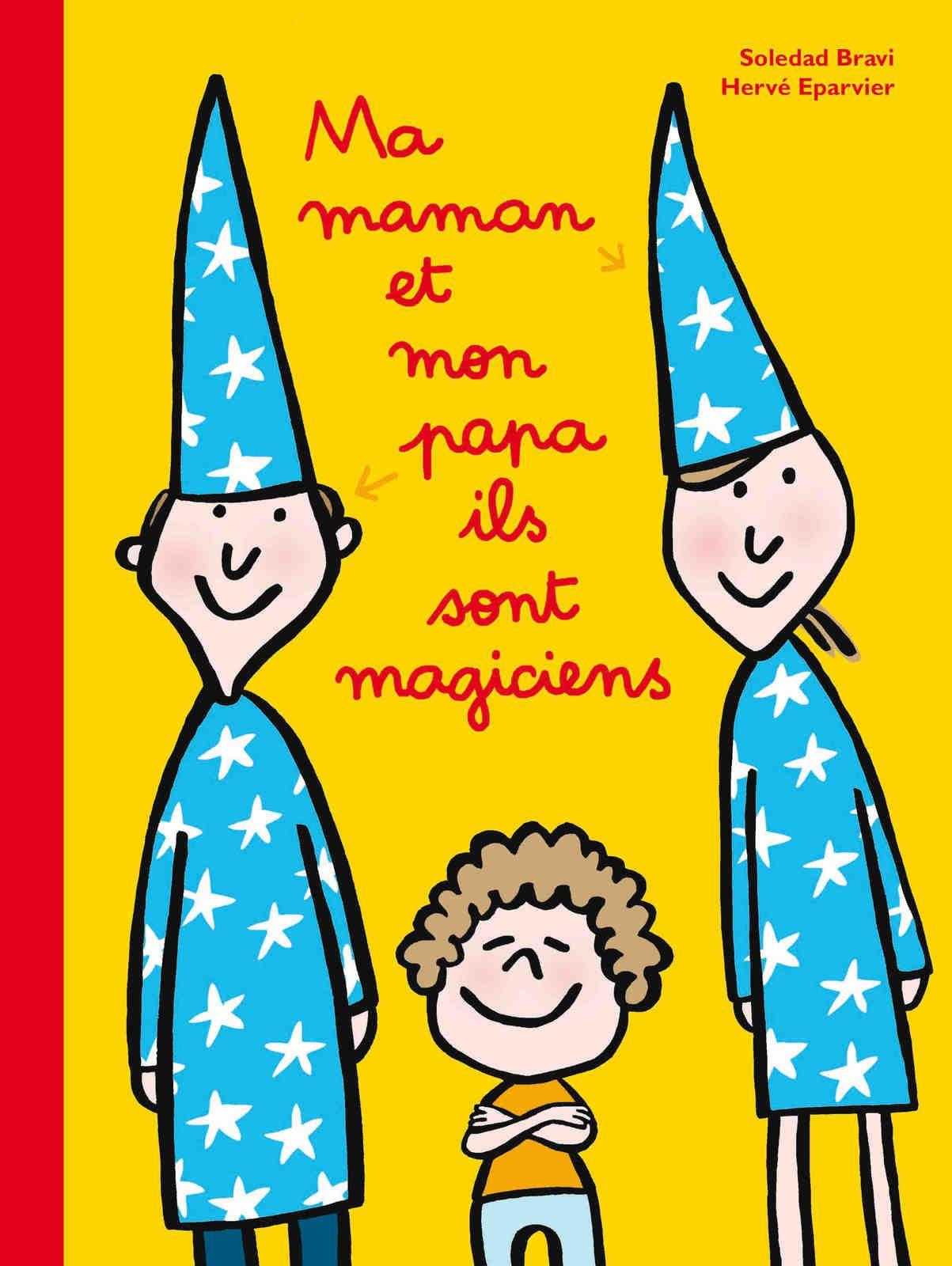 [REVUE LIVRE PAPA GAMEUR] MA MAMAN ET MON PAPA ILS SONT MAGICIENS de Soledad BRAVI et Hervé EPARVIER aux éditions L'ECOLE DES LOISIRS