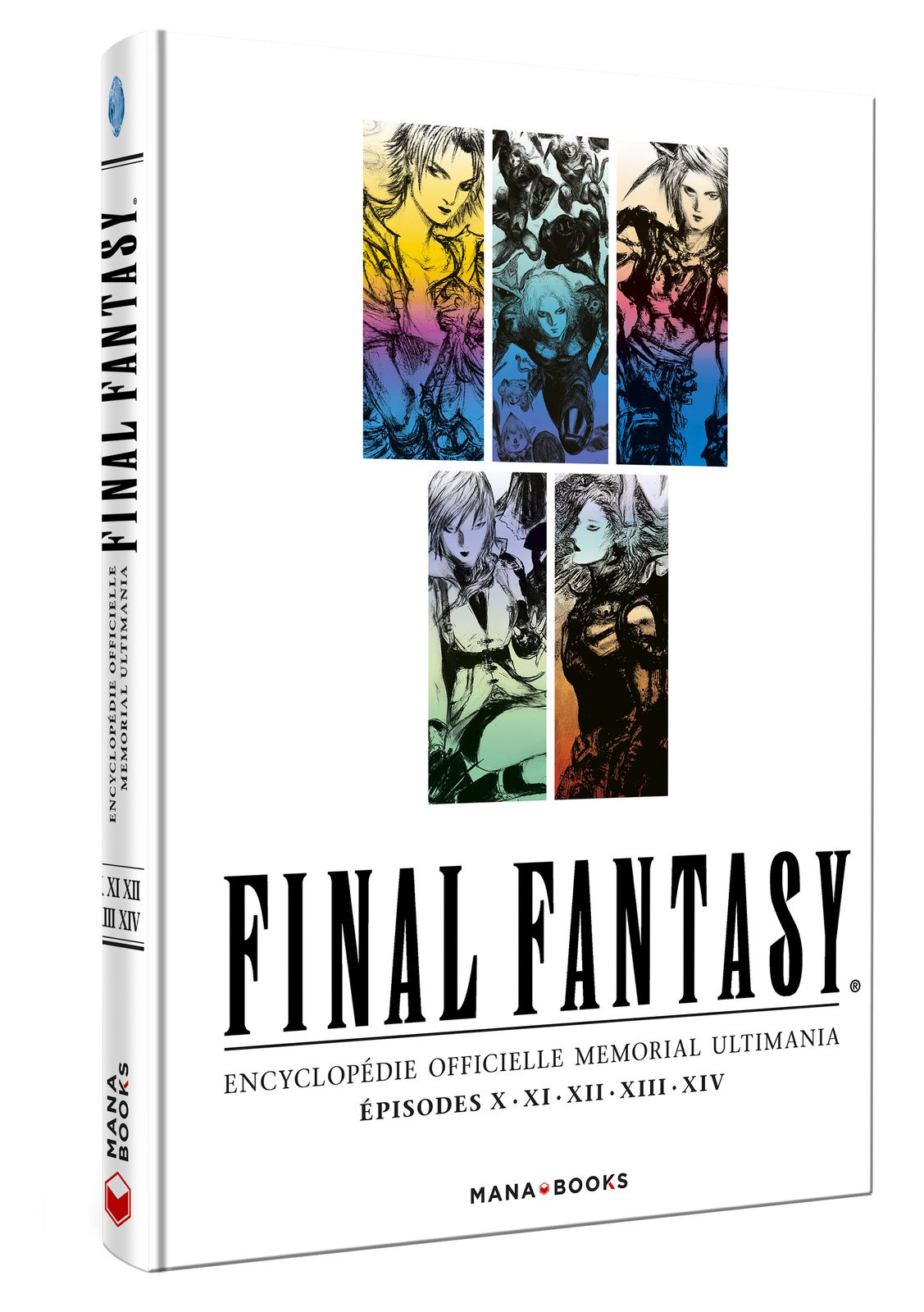 [REVUE LIVRE GAMING] FINAL FANTASY ENCYCLOPEDIE OFFICIELLE MEMORIAL ULTIMANIA EPISODES X - XI - XII - XIII - XIV aux éditions MANA BOOKS