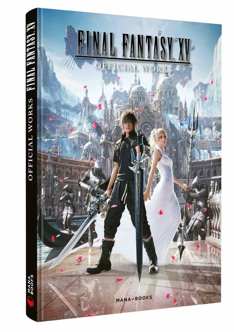 [REVUE LIVRE GAMING] FINAL FANTASY XV OFFICIAL WORKS aux éditions MANA BOOKS