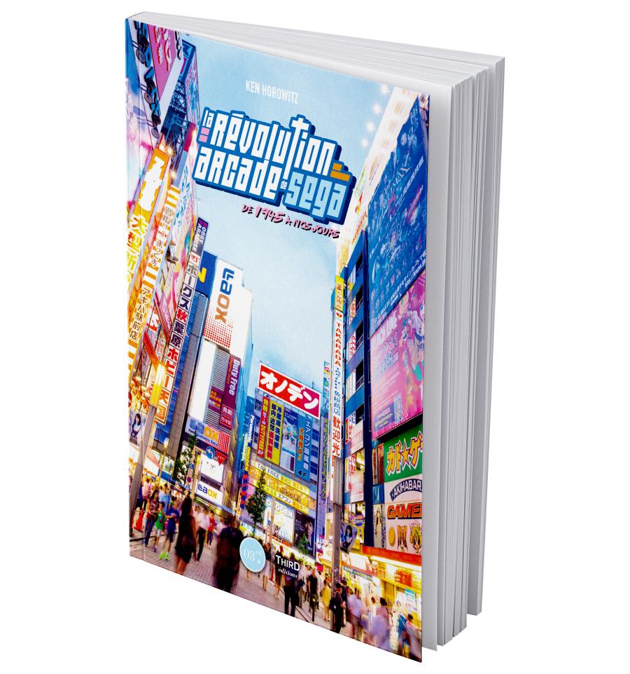 [REVUE LIVRE GAMING] LA REVOLUTION ARCADE SEGA de Ken HOROWITZ chez THIRD editions