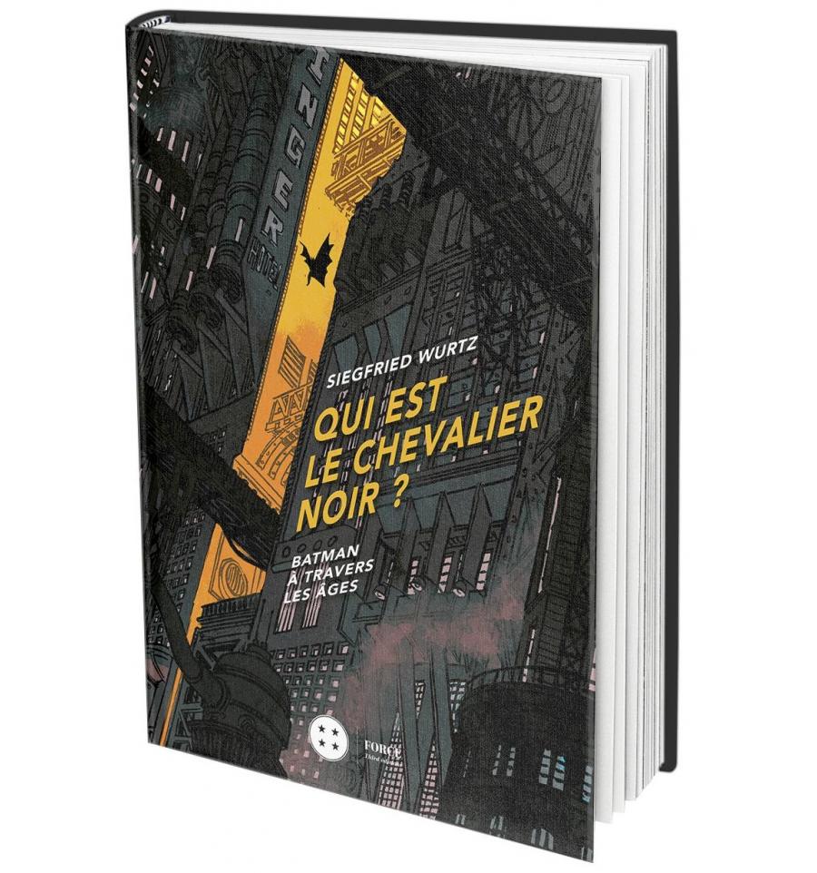 [REVUE LIVRE GEEK] QUI EST LE CHEVALIER NOIR? chez THIRD EDITIONS