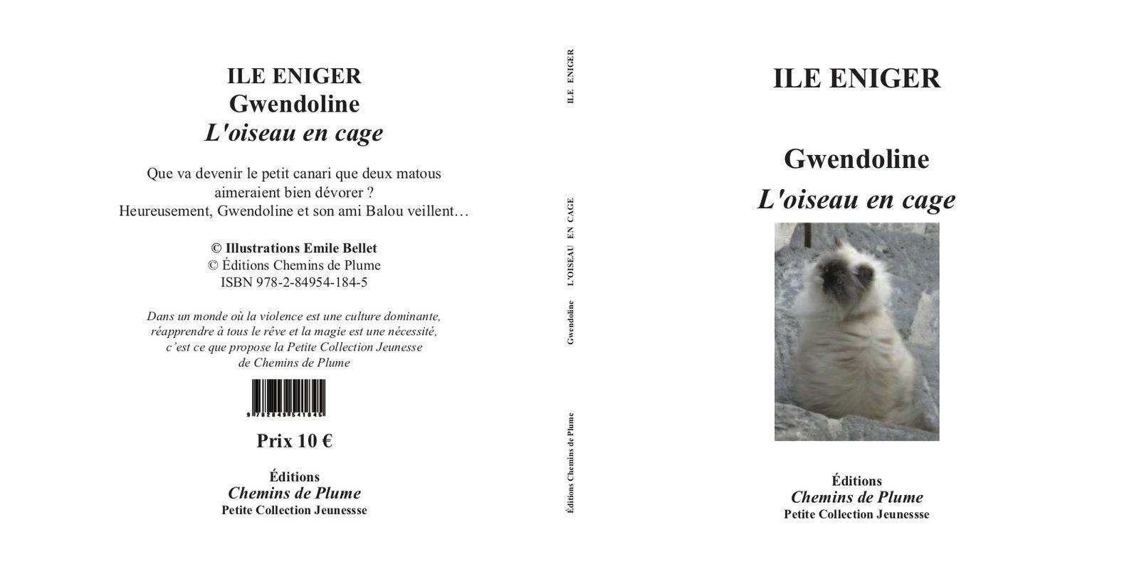Gwendoline, l'oiseau en cage - Ile Eniger - Dessins Émile Bellet - Éditions Chemins de Plume Jeunesse - Prix (10 € + 1 € participation frais de port) : 11 €0 euros