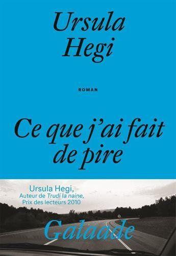 Ce que j'ai fait de pire - Ursula Hegi
