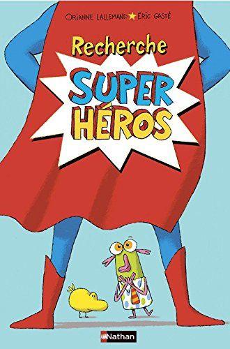 Recherche super héros - Orianne Lallemand et Eric Gasté