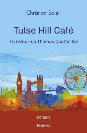 Tulse Hill Café : Christian Soleil ressuscite Thomas Chatterton