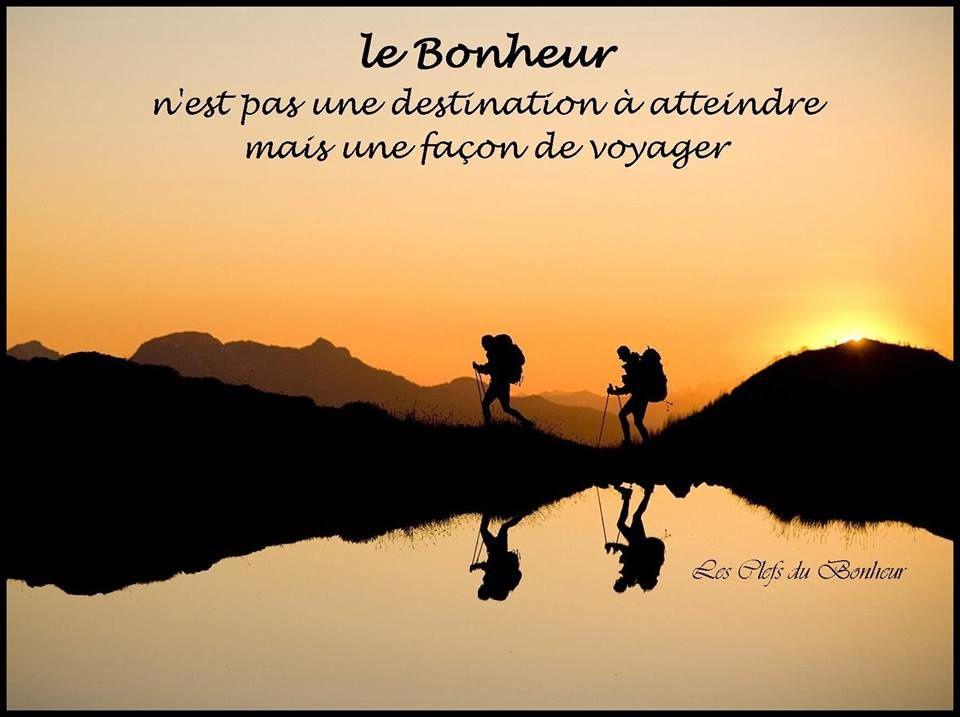 Le bonheur, c'est le voyage, pas la destination...