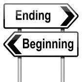 Une fin est le commencement d'une nouvelle chose...