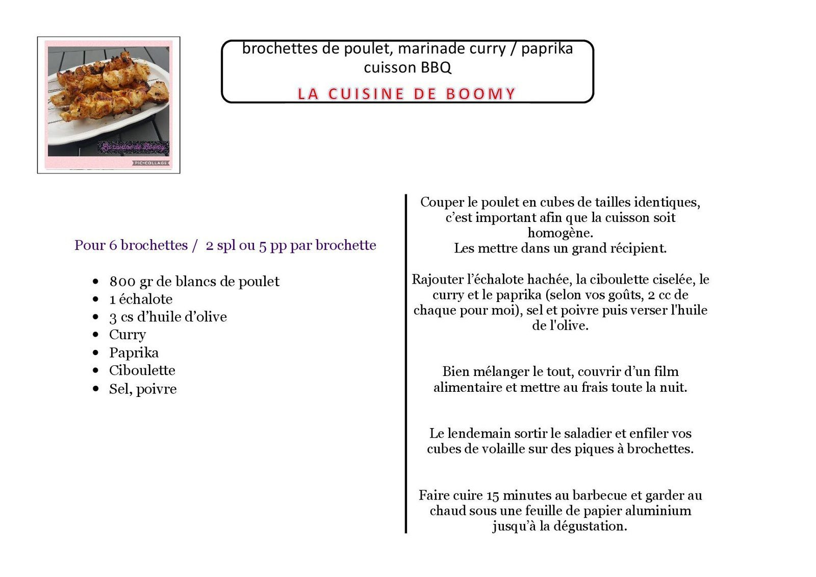 Brochettes de poulet, marinade curry / paprika cuisson BBQ