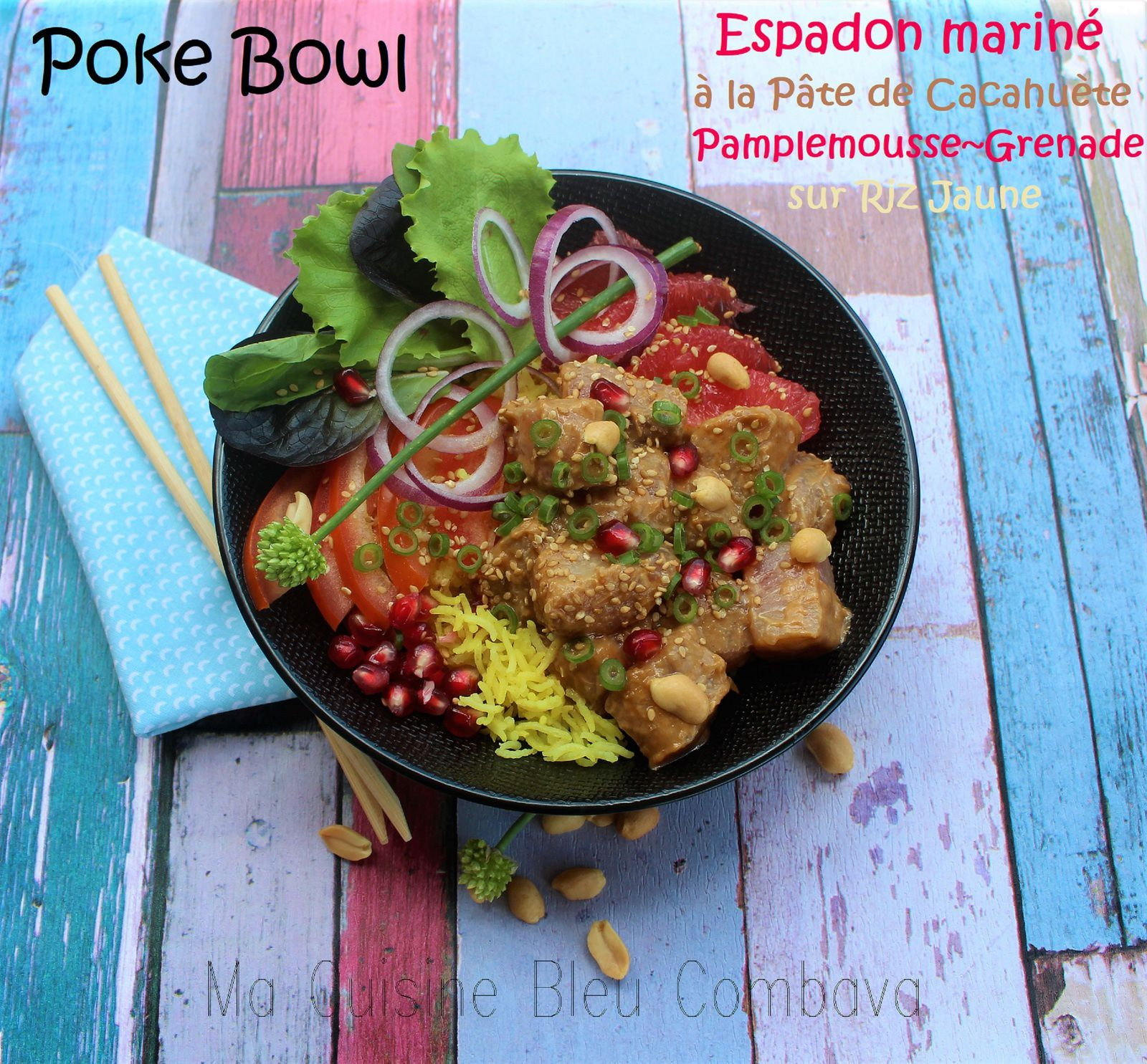 Poke Bowl~Espadon mariné à la Pâte d'Arachide, Grenade & Pamplemousse