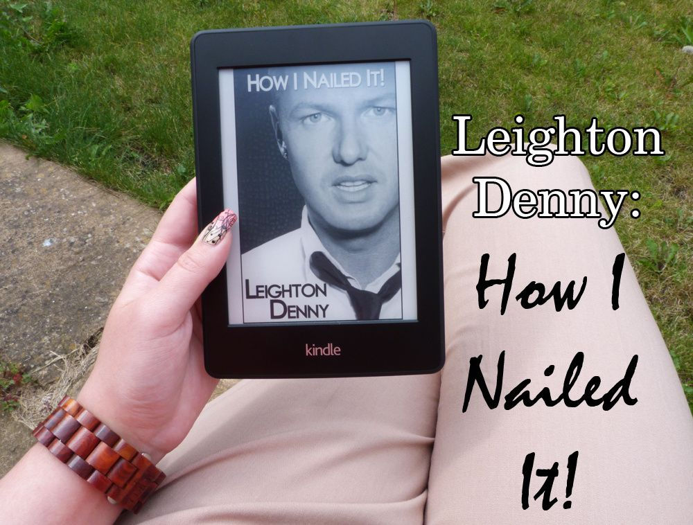 Book Review: Leighton Denny - How I Nailed It!