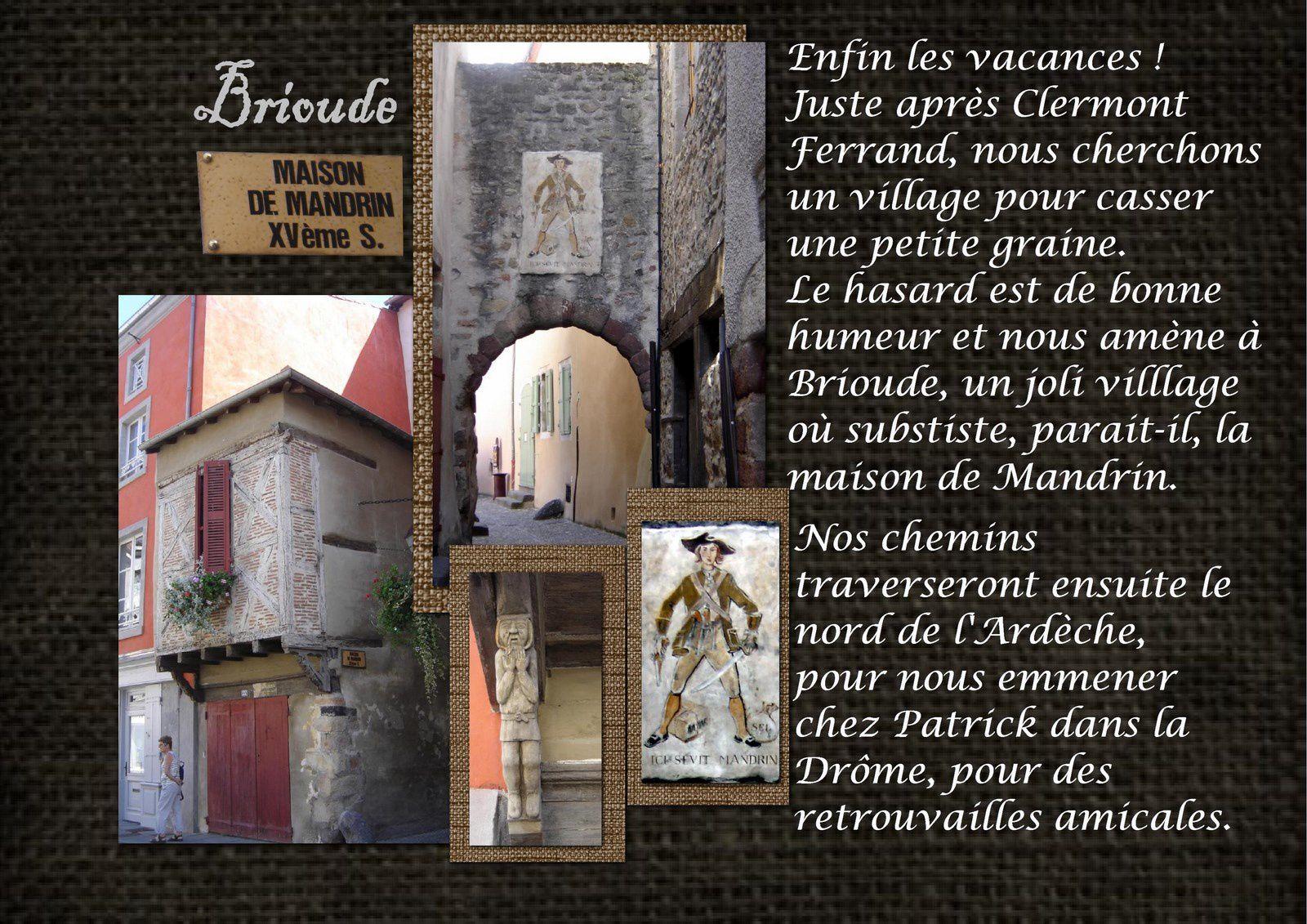 correctif : Brioude n'est pas un petit village, mais une vraie ville (près de 7 000 habitants).... une pause déjeuner trop rapide peut être trompeuse !