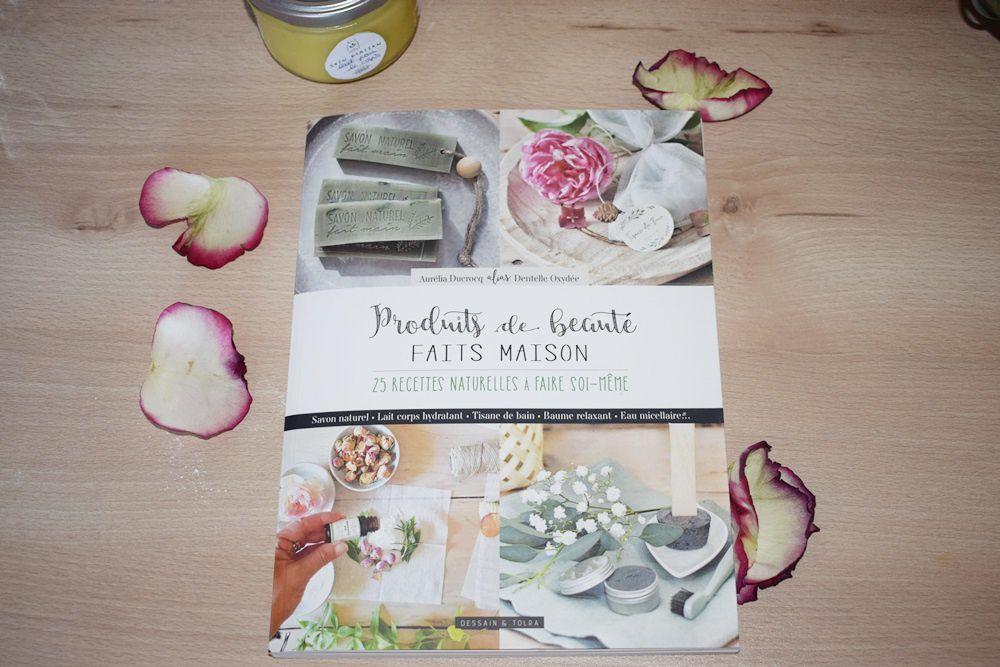 Produits de beauté faits maison : 25 recettes naturelles à faire soi-même