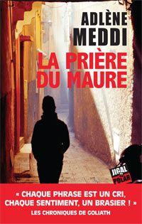 "adlène MEDDI ""La prière du maure"", edition Jigal Polar, 189pn 8.50€"