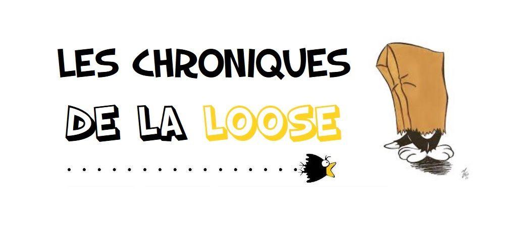 Les Chroniques de la Loose