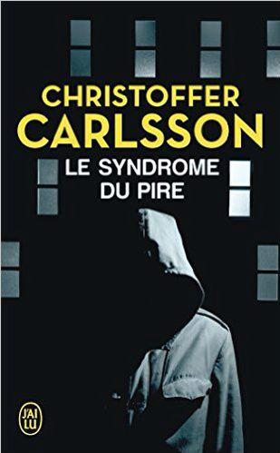 LE SYNDROME DU PIRE de Christoffer Carlsson