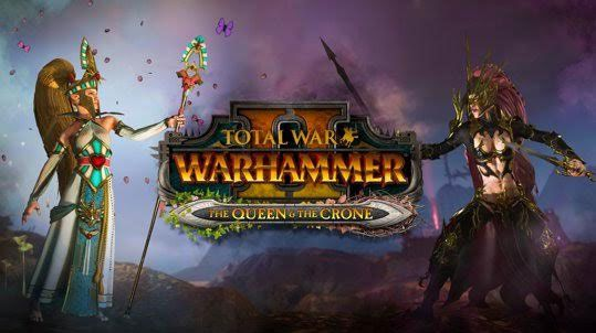 "Total War : Warhammer II ""The Queen and the Crone"" est annoncé"