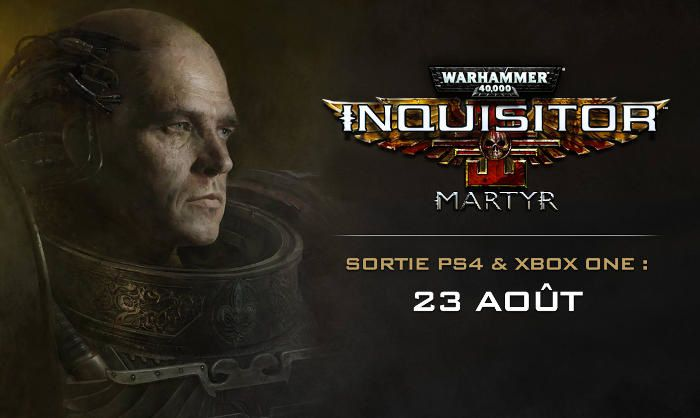 Warhammer 40,000 : Inquisitor - Martyr Le jeu sortira le 23 août sur consoles