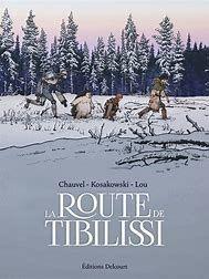 La route de Tibilissi - Chauvel - Kosakowsi - Lou
