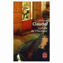 Le Café de l'Excelsior - Philippe Claudel