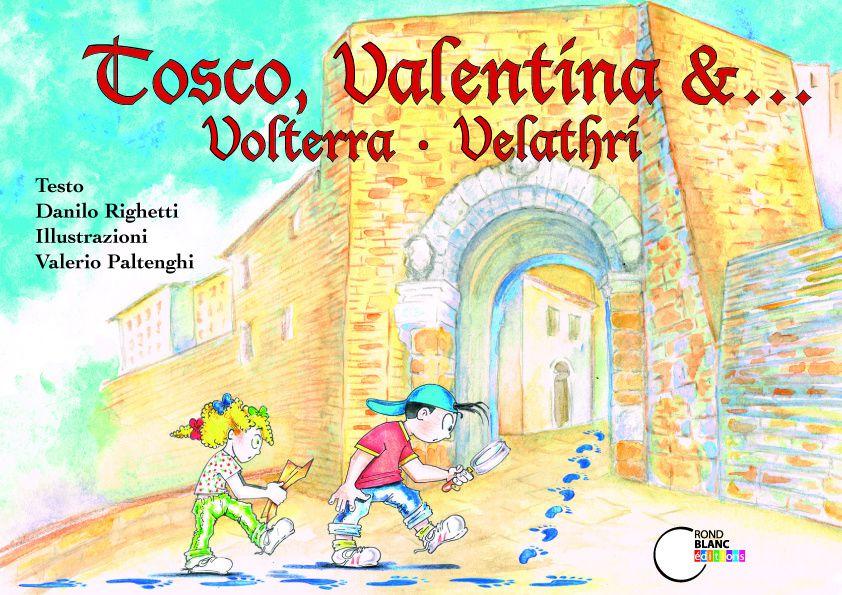 Tosco, Valentina &... Volterra-Velathri - version italien - français