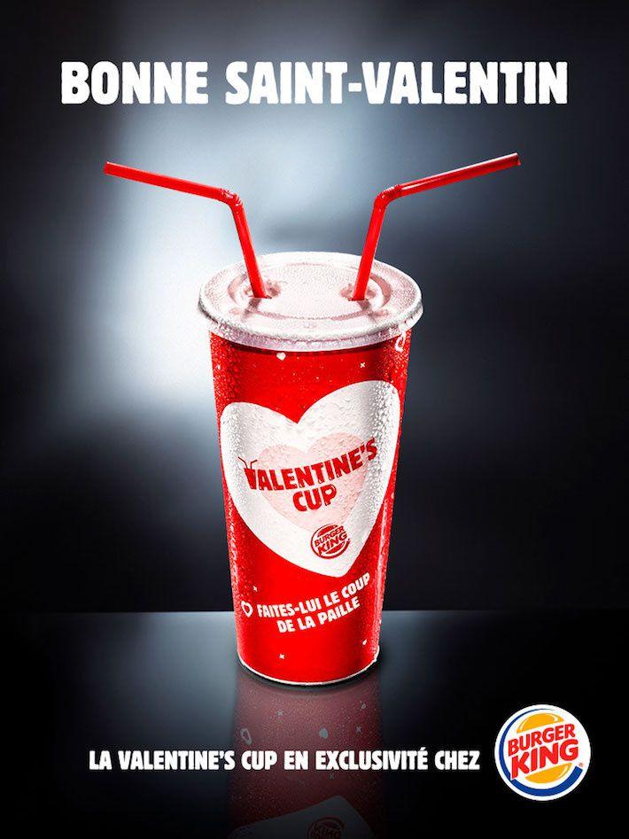 """Valentine's Cup"""" : """"Faites-lui le coup de la paille"""" - Burger King pour la Saint Valentin (fast food) I Agence : Buzzman, Paris, France (février 2017)"""