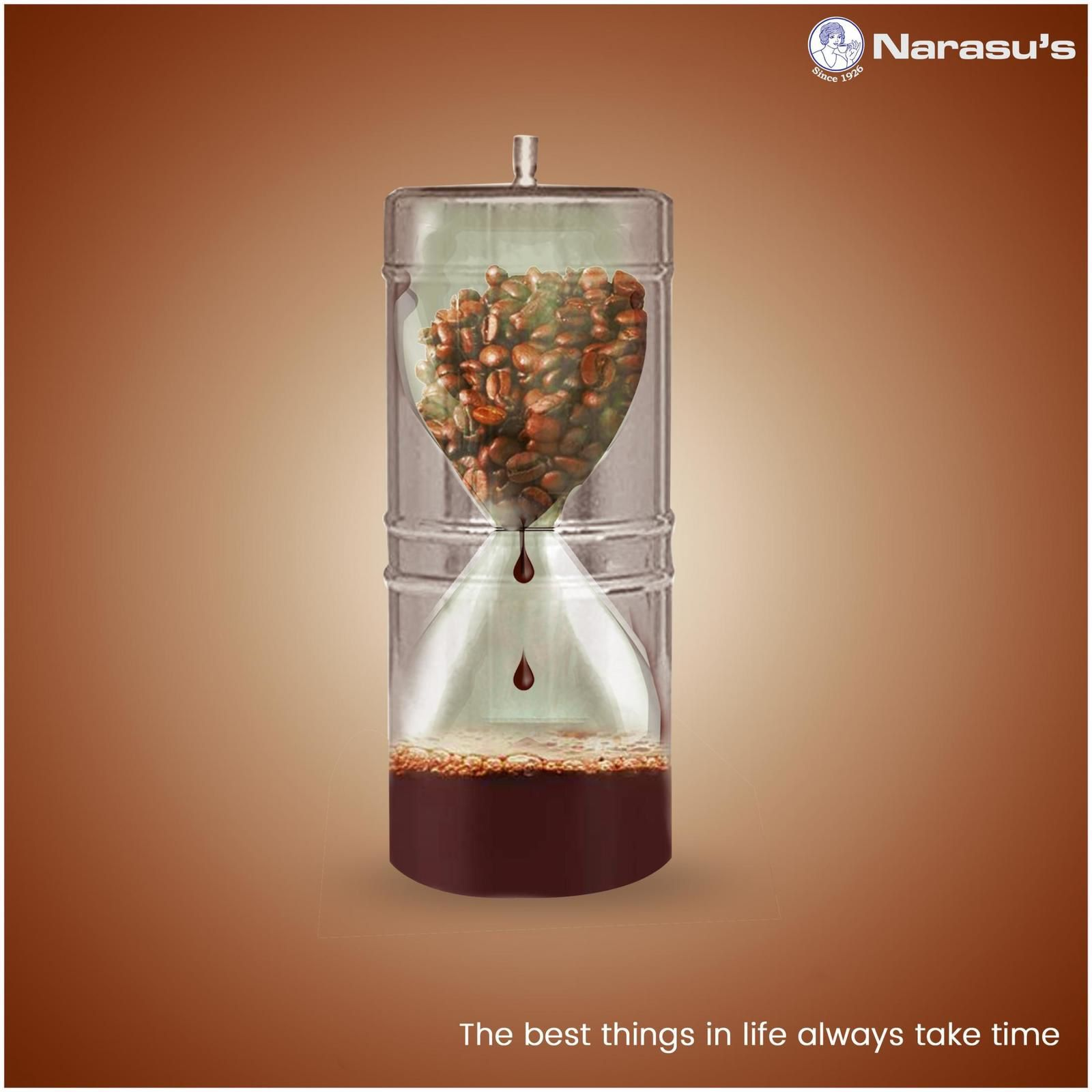 "Narasu's Coffee : ""The best things in life always take time"" (café) I Agence : Adwants, Chennai, Inde (septembre 2019)"