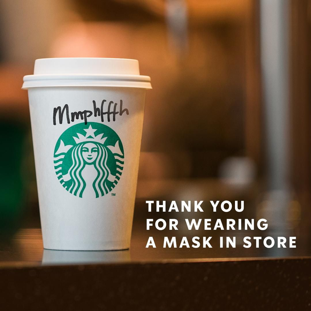 """Starbucks : """"Thank you for wearing a mask in store"""" I Agence : Iris, Londres, Royaume-Uni (août 2020)"""