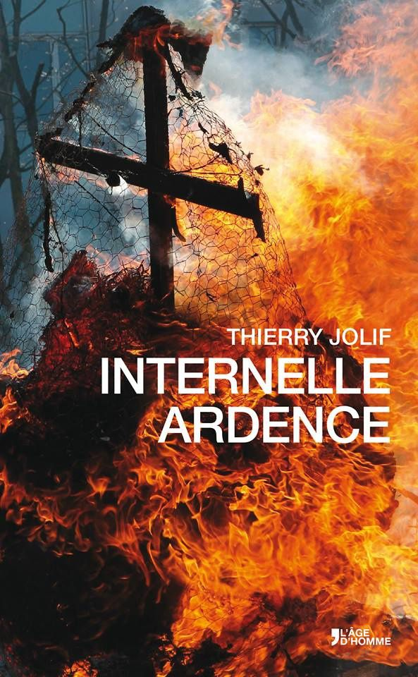 Internelle ardence de Thierry Jolif