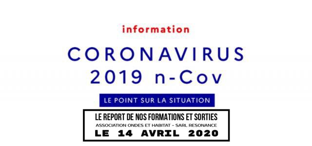 NOS FORMATIONS, SORTIES & confinement COVID19,  actualisé le mardi 14 avril 2020 Le Reports des Formations et sorties à venir