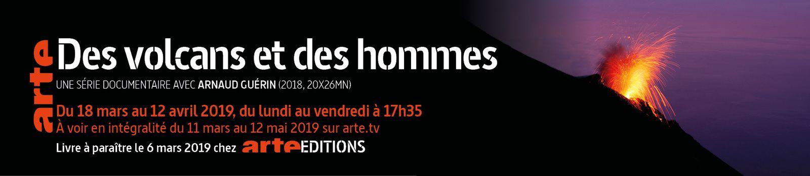 """""""Les Volcans et les Hommes"""" sur ARTE"""