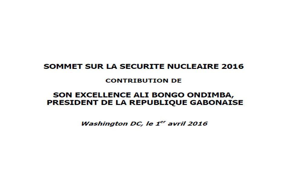 Sommet sur la sécurité nucléaire 2016 : Discours du Président Ali Bongo Ondimba