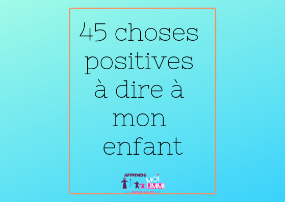 choses positives à dire à son enfant