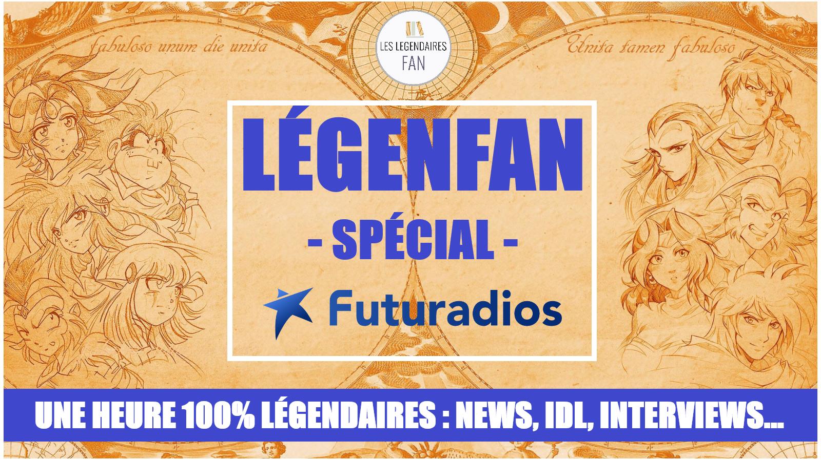 LÉGENFAN #SPÉCIAL : L'heure 100% Légendaires enfin en podcasts !