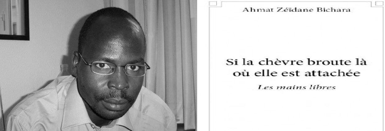 """Le journaliste et écrivain tchadien, Ahmat Bichara Zeïdane publie """"Si la chèvre broute là où elle est attachée"""""""