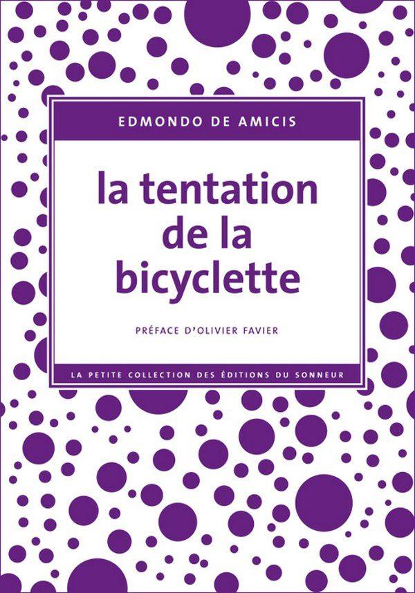 La Tentation de la bicyclette : Edmondo de Amicis n'y succomba qu'en rêve !