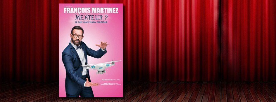 """Menteur ?"", le one-man show magique de François Martinez (Interview)"
