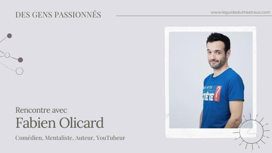 Rencontre avec Fabien Olicard