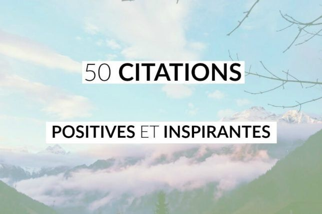 50 Citations Positives Et Inspirantes Motivation Amour