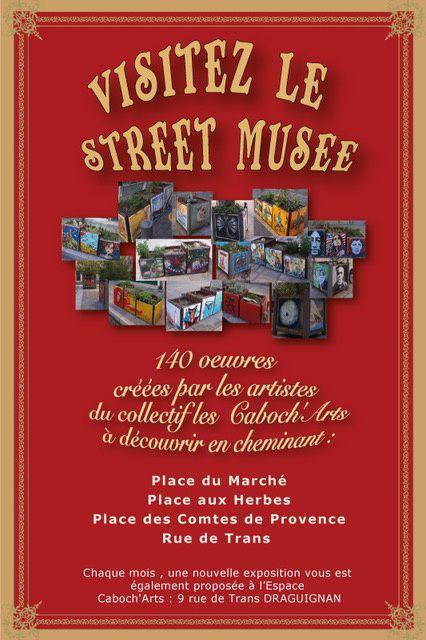 """nouveau à Draguignan """" l"""" street musée"""""""