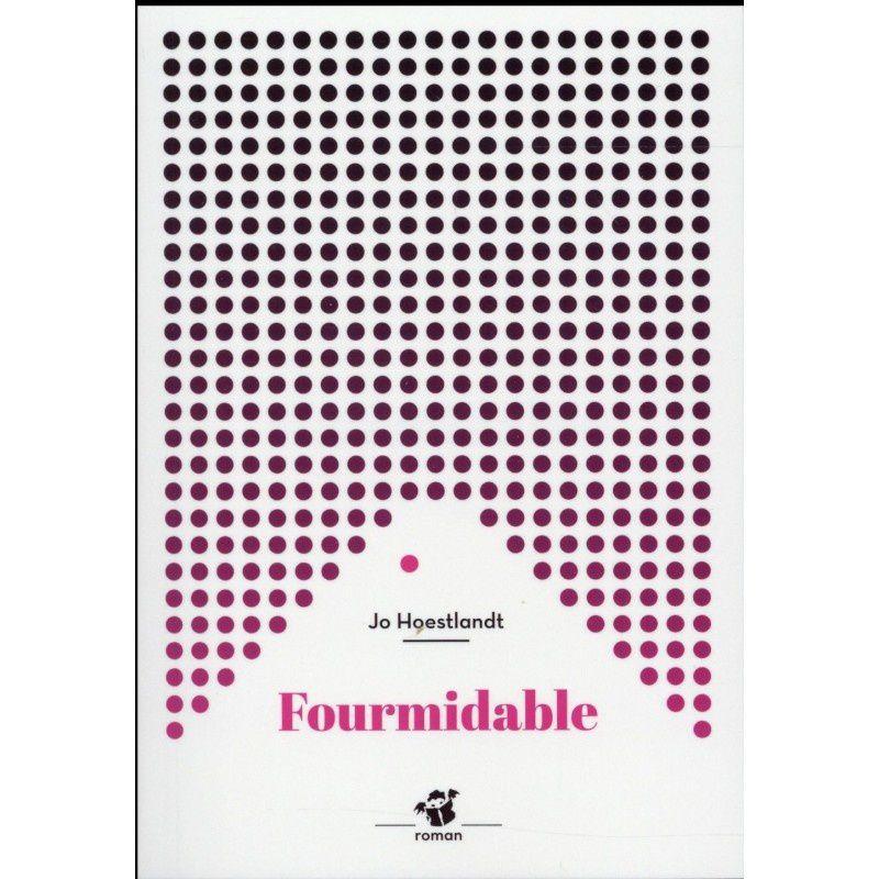 Fourmidable _ Jo HOESTLANDT