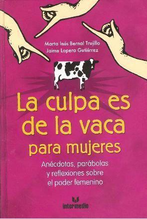 La culpabilidad, Vacas, la culpa de la vaca, las mujeres y las vacas