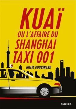 KUAÏ ou l'Affaire du Shangaï Taxi 001