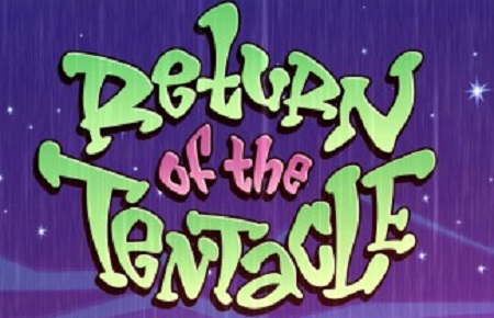 Return of the Tentacle !?