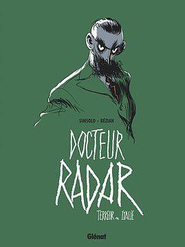 Docteur Radar, T2 terreur en Italie, le retour du feuilleton inénarrable !