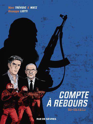 COMPTE A REBOURS T1 ES SHADID, dans les coulisses de l'antiterrorisme