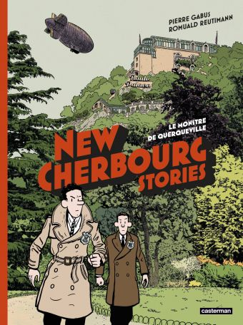 NEW CHERBOURG STORIES T1 Le monstre de Querqueville, le Cherbourg Belle Epoque réinventé