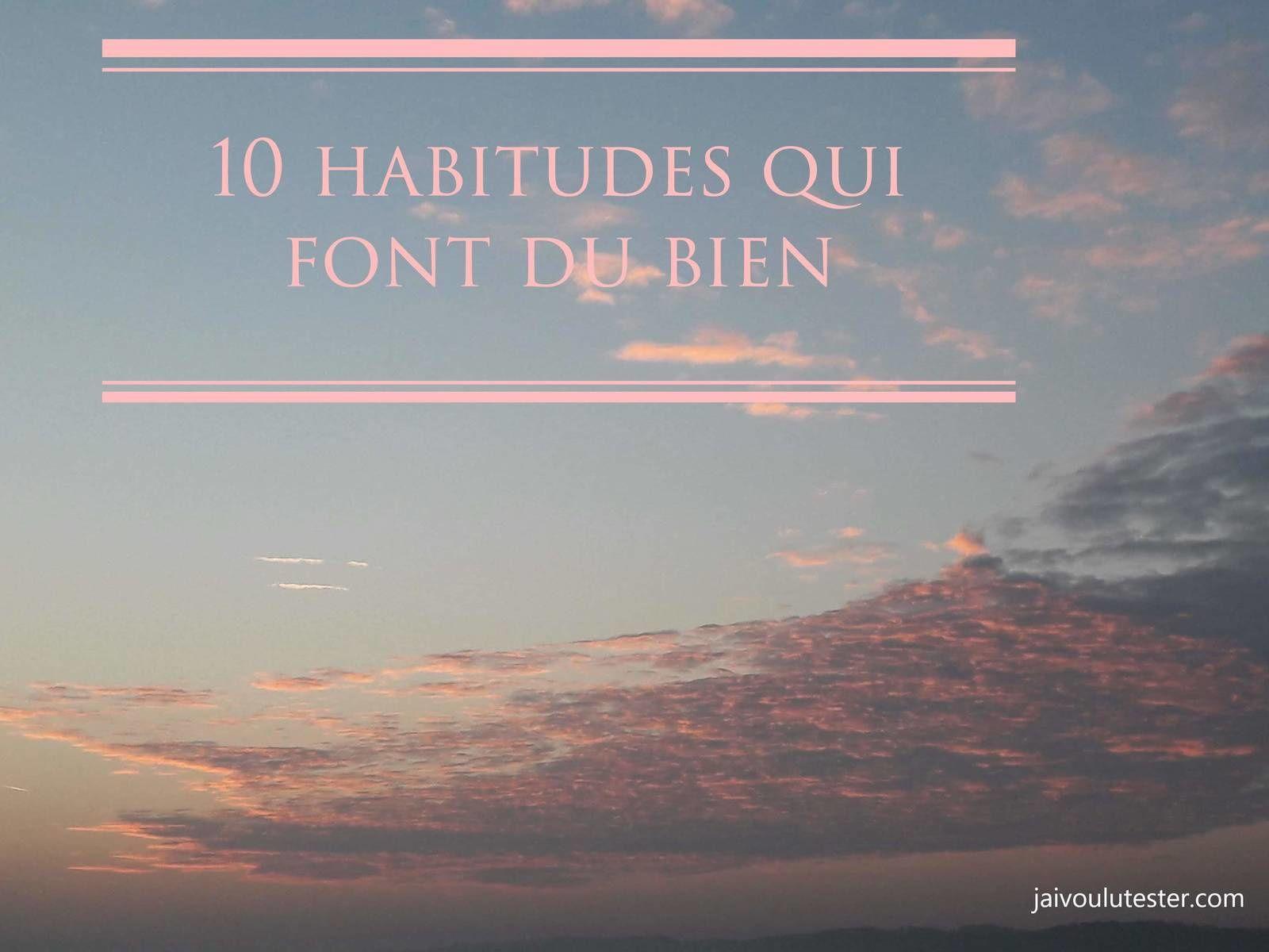 ... mes 10 habitudes qui font du bien