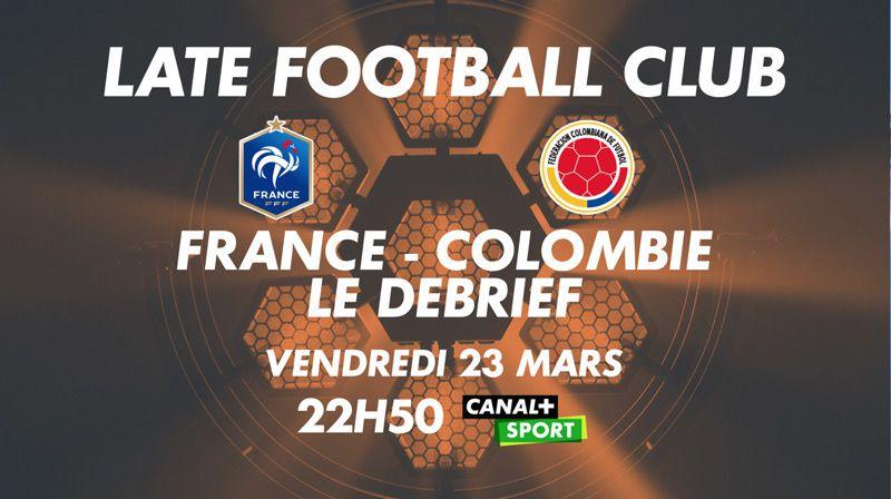 Un Late Football Club spécial France / Colombie ce soir sur CANAL+SPORT
