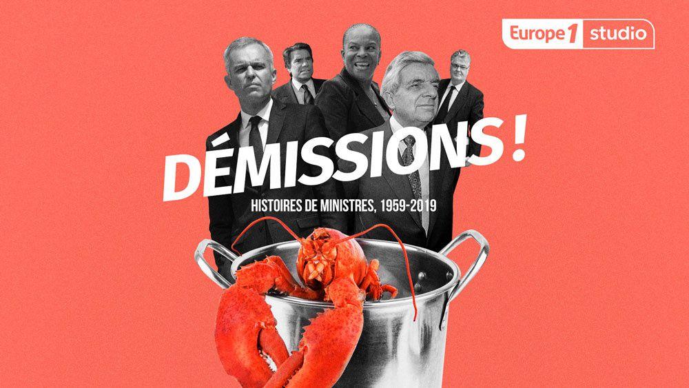 """Europe 1 raconte l'histoire des démissions de ministres dans le nouveau podcast """"Démissions !"""""""