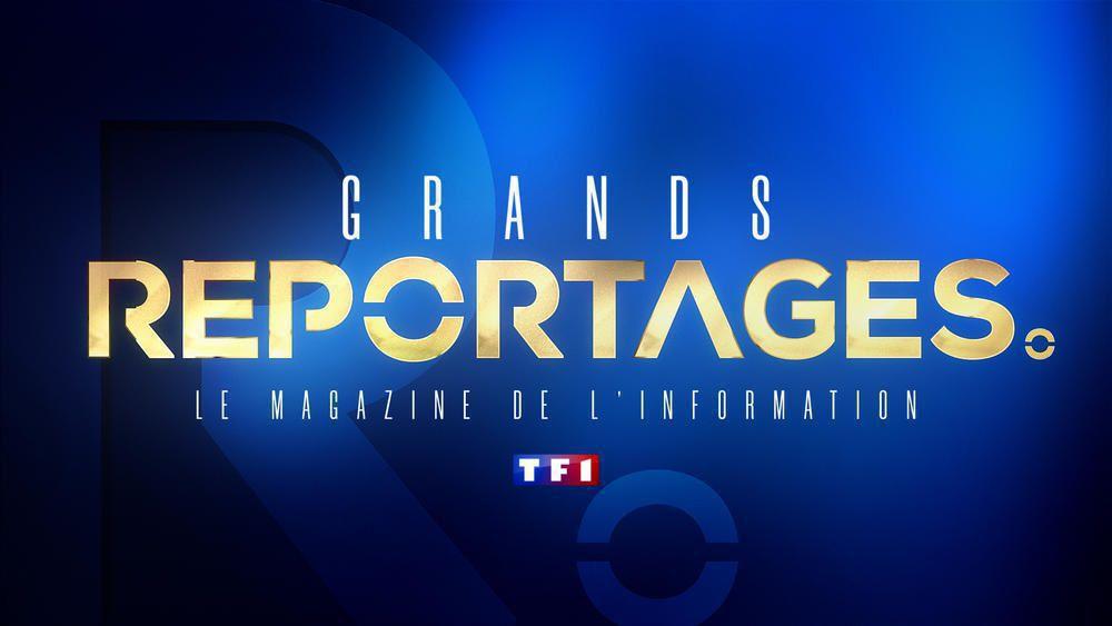"""Il était une fois : leurs plus grandes """"Affaires"""" dans """"Grands Reportages"""" sur TF1"""